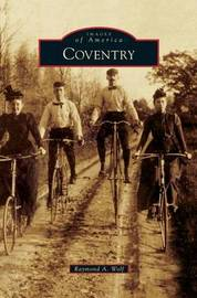 Coventry by Raymond A Wolf
