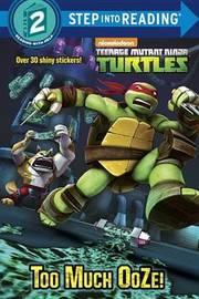 Too Much Ooze! (Teenage Mutant Ninja Turtles) by Random House