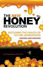 The New Honey Revolution by MD Mph Ron Fessenden