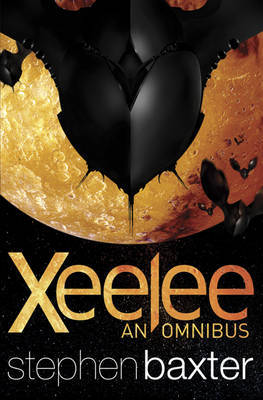 "Xeelee: An Omnibus: ""Timelike Infinity"", ""Raft"", ""Flux"", ""Ring"" by Stephen Baxter"