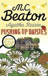 Agatha Raisin: Pushing up Daisies by M.C. Beaton
