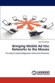 Bringing Mobile Ad Hoc Networks to the Masses by Jos Cano Reyes