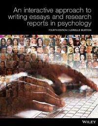 An Interactive Approach to Writing Essays and Research Reports in Psychology 4E Print on Demand (Black & White) by Lorelle J. Burton