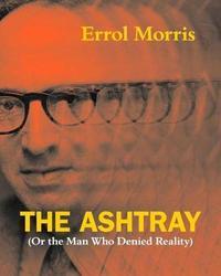 The Ashtray by Errol Morris