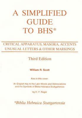A Simplified Guide to Biblia Hebraica Stuttgartensia by William R. Scott