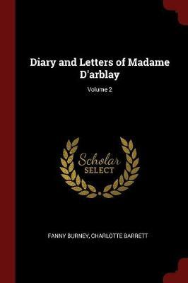 Diary and Letters of Madame D'Arblay; Volume 2 by Fanny Burney image