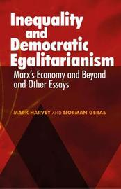Inequality and Democratic Egalitarianism by Mark Harvey