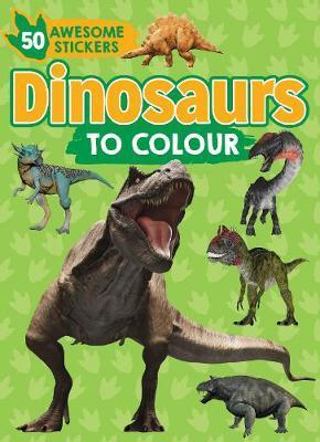 Dinosaurs to Colour by Parragon Books Ltd