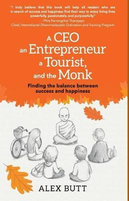 A Ceo, an Entrepreneur, a Tourist, and the Monk by Alex Butt image