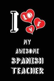 I Love My Awesome Spanish Teacher by Lovely Hearts Publishing