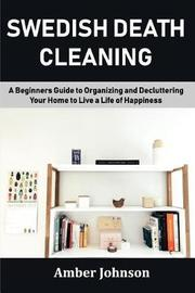 Swedish Death Cleaning by Amber Johnson
