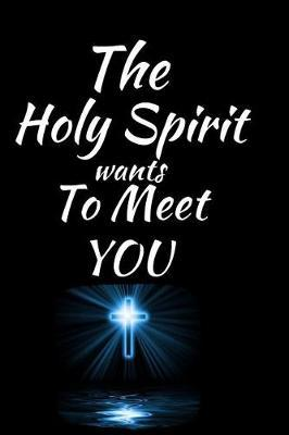 The Holy Spirit Wants To Meet You by Angelic Journals image