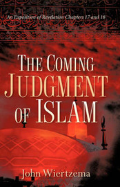 The Coming Judgment of Islam by John Wiertzema image
