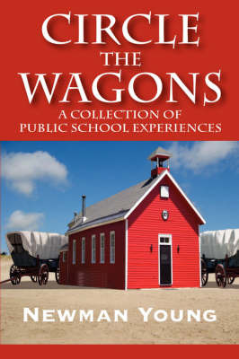 Circle the Wagons: A Collection of Public School Experiences by Newman Young image