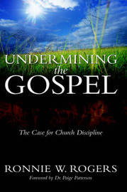 Undermining the Gospel by Ronnie W. Rogers image