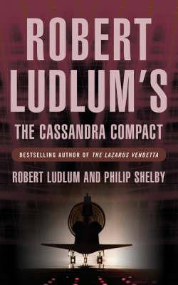 Robert Ludlum's the Cassandra Compact by Robert Ludlum