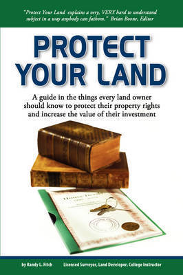 Protect Your Land by Randy Fitch