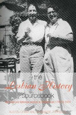 The Lesbian History Sourcebook by Alison Oram image