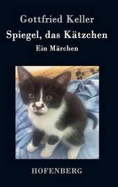 Spiegel, Das Katzchen by Gottfried Keller image