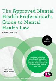The Approved Mental Health Professional's Guide to Mental Health Law by Robert A. Brown