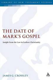 The Date of Mark's Gospel by James G Crossley image