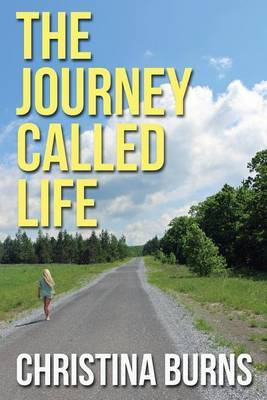 The Journey Called Life by Christina Burns image