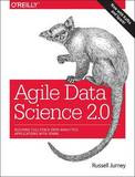 Agile Data Science 2.0 by Russell Jurney