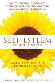 Self-Esteem, 4th Edition by Matthew McKay