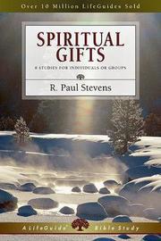 Spiritual Gifts by R.Paul Stevens