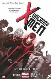 Uncanny X-Men: Volume 1 by Brian Michael Bendis