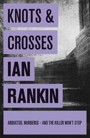 Knots and Crosses (Inspector Rebus #1) by Ian Rankin