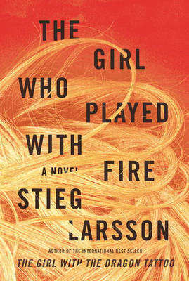 The Girl Who Played with Fire (hair cover) (Millennium Trilogy #2) by Stieg Larsson