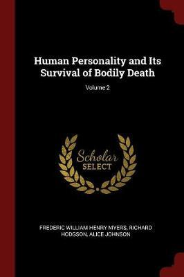 Human Personality and Its Survival of Bodily Death; Volume 2 by Frederic William Henry Myers image