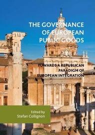 The Governance of European Public Goods