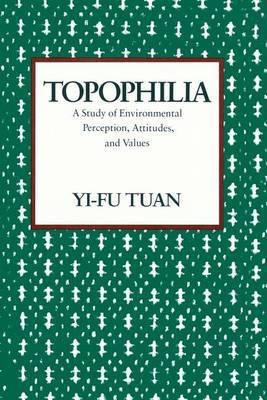 Topophilia by Yi-fu Tuan