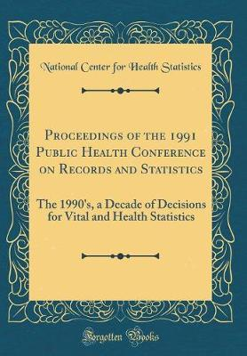 Proceedings of the 1991 Public Health Conference on Records and Statistics by National Center for Health Statistics