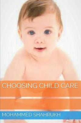 Choosing Child Care by Mohammed Shahrukh
