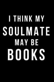 I Think My Soulmate May Be Books by Hunter Leilani Elliott