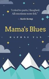 Mama's Blues by Daphne Tan