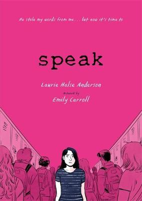 Speak -The Graphic Novel by Laurie Halse Anderson