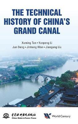 Technical History Of China's Grand Canal, The by Xuming Tan