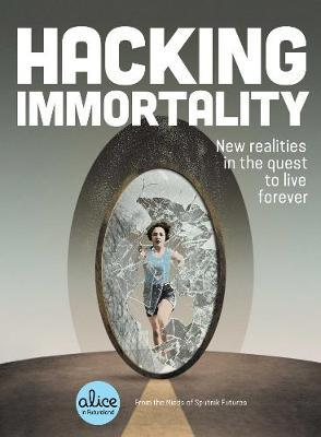 Hacking Immortality by Sputnik Futures