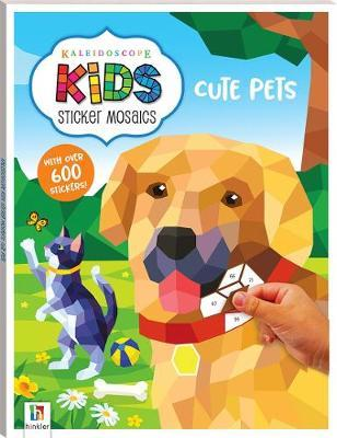 Kaleidoscope Kids: Sticker Mosaics - Cute Pets by Hinkler Books Hinkler Books