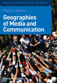 Geographies of Media and Communication by Paul C Adams image