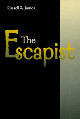 The Escapist by James A Russell, PhD (St. Paul's Hospital, Vancouver University of British Columbia, Vancouver University of British Columbia, Vancouver St. Paul's Ho image