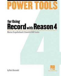 Power Tools for Using Record with Reason 4 by Kurt Kurasaki image
