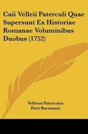 Caii Velleii Paterculi Quae Supersunt Ex Historiae Romanae Voluminibus Duobus (1752) by Velleius Paterculus image