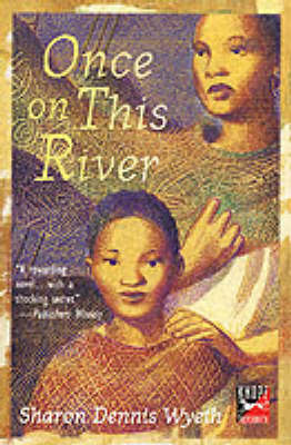 Once on This River by Sharon Dennis Wyeth