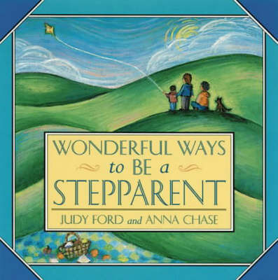 Wonderful Ways to be a Stepparent by Judy Ford