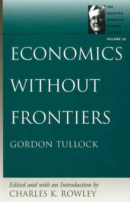 Economics Without Frontiers: v. 10 by Charles K. Rowley